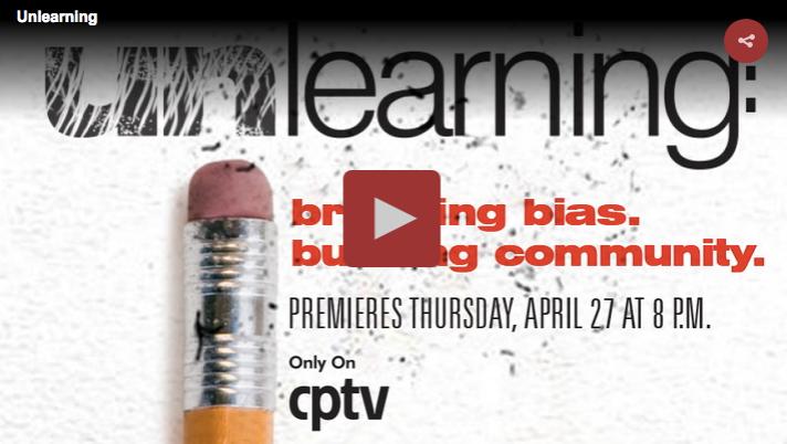 CPTV's Unlearning: breaking bias, building community